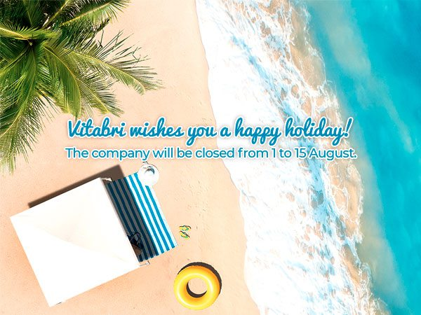 Vitabri wishes you a happy holiday! The company will be closed from 1 to 15 August.